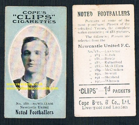 1909 Cope's Clips 2nd series Noted Footballers, 282 back, 188 McWilliam Newcastle United